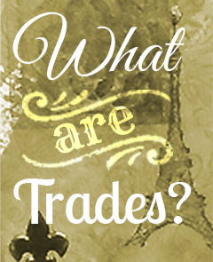 What are Trades?